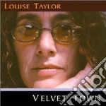 Velvet town cd musicale di Taylor Louise