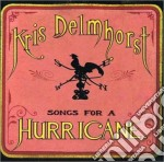 Songs for a hurricane cd musicale di Delmhorst Kris