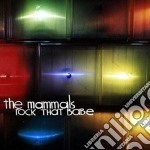 Rock that babe cd musicale di Mammals The