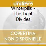 THE LIGHT DIVIDES cd musicale di WINTERPILLS