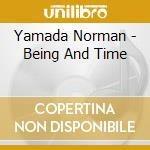 BEING AND TIME                            cd musicale di Norman Yamada