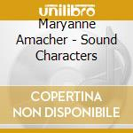 SOUND CHARACTERS                          cd musicale di Maryanne Amacher