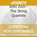 THE STRING QUARTETS                       cd musicale di John Zorn