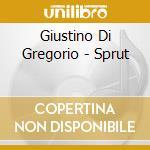 Di Gregorio Giustino - Sprut cd musicale di DI GREGORIO GIUSTINO