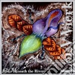 RIVER BENEATH THE RIVER                   cd musicale di VIERK LOIS V