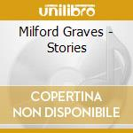 STORIES                                   cd musicale di Milford Graves