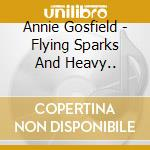 FLYING SPARKS AND HEAVY MACHINERY         cd musicale di Annie Gosfield
