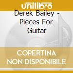 PIECES FOR GUITAR                         cd musicale di BAILEY DEREK