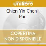 PURR                                      cd musicale di Chien-yin Chen
