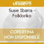 Susie Ibarra - Folkloriko cd musicale di Susie Ibarra