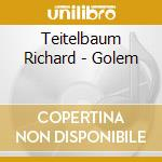 GOLEM                                     cd musicale di Richard Teitelbaum