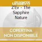 THE SAPPHIRE NATURE                       cd musicale di Z'EV
