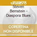 DIASPORA BLUES                            cd musicale di Steven Bernstein
