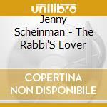 Jenny Scheinman - The Rabbi'S Lover cd musicale di Jenny Scheinman