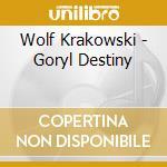Wolf Krakowski - Goryl Destiny cd musicale di Wolf Krakowski