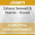 Zahava Seewald & Psamin - Koved cd musicale di PSAMIM