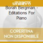 Borah Bergman - Editations For Piano cd musicale di Borah Bergman