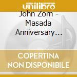 John Zorn - Masada Anniversary Vol.3 cd musicale di Masada anniversary 3