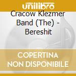 The Cracow Klezmer Band - Bereshit cd musicale di CRACOW KLEZMER BAND
