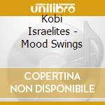 MOOD SWINGS                               cd musicale di Koby Israelit