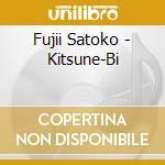 Fujii Satoko - Kitsune-Bi cd musicale di Satoko Fujii
