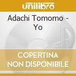Adachi Tomomo - Yo cd musicale di Tomomo Adachi
