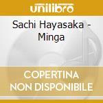 Sachi Hayasaka - Minga cd musicale di Sachi Hayasaka