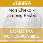 JUMPING RABBIT                            cd musicale di Chieko Mori