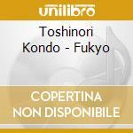 FUKYO                                     cd musicale di Toshinori Kondo