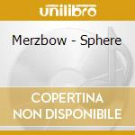 Merzbow - Sphere cd musicale di MERZBOW