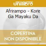 Afrirampo - Kore Ga Mayaku Da cd musicale di AFRIRAMPO