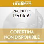 Sajjanu - Pechiku!! cd musicale di SAJJANU