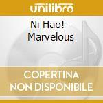 Marvelous cd musicale di Hao! Ni