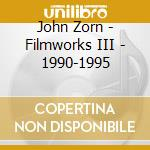 FILMWORKS III cd musicale di John Zorn