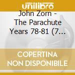 THE PARACHUTE YEARS                       cd musicale di John Zorn