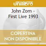 FIRST LIVE 1993                           cd musicale di MASADA