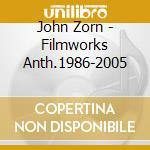 John Zorn - Filmworks Anth.1986-2005 cd musicale di John Zorn