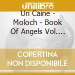 Caine Uri - Moloch - Book Of Angels Vol. 6 cd musicale di CAINE URI