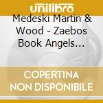 Medeski Martin & Wood - Zaebos Book Angels Vol.11 cd musicale di MEDESKI MARTIN & WOO