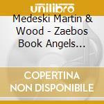 ZAEBOS - BOOK OF ANGELS VOL. 11           cd musicale di MEDESKI MARTIN & WOO