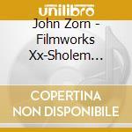 FILMWORKS XX - SHOLEM ALEICHEM            cd musicale di John Zorn