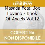 Masada Feat. Joe Lovano - Book Of Angels Vol.12 cd musicale di Quintet Masada