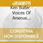 Butler Ken - Voices Of Anxious Objects cd musicale di Ken Butler