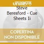 Steve Beresford - Cue Sheets Ii cd musicale di Steve Beresford