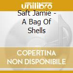 A BAG OF SHELLS                           cd musicale di Jamie Saft