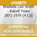 KABELL YEARS 1971-1979                    cd musicale di SMITH WADADA LEO