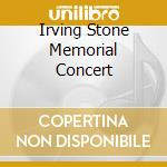IRVING STONE MEMORIAL CONCERT             cd musicale di Staphanie Stone