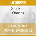 Xtatika - Oracles cd musicale di XTATIKA