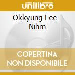 Okkyung Lee - Nihm cd musicale di Okkyung Lee