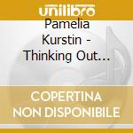 Pamelia Kurstin - Thinking Out Loud cd musicale di PAMELIA KURSTIN